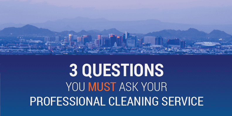 3 questions to ask your professional cleaning service